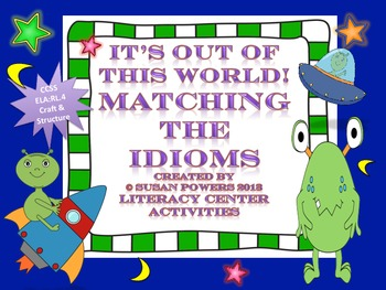 Activity Out of This World Matching Idioms Literacy Centers