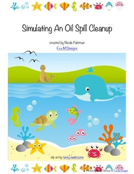 Activity Pack: Simulating An Oil Spill Cleanup