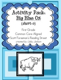 Reading Street Activity Pack: The Big Blue Ox (short o)