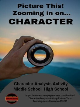 Character Analysis Activity: Picture This! Zooming in on Character