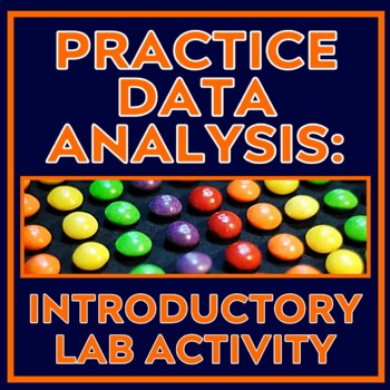 Activity:  Predict, Measure, Graph and Analyze with Tasty Candy! (NEW)