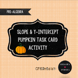 Activity Slope y-intercept Pumpkin Task Cards TEK 8.4C