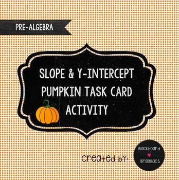 Activity Slope y-intercept Pumpkin Task Cards TEK 8.4C