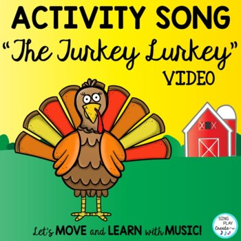"Thanksgiving Activity Song: ""The Turkey Lurkey"": Actions and Literacy Activities"