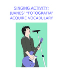 "Activity Sp1, Sp2, Sp3 - Singalong Vocabulary Acquisition: Juanes ""Fotografía"""