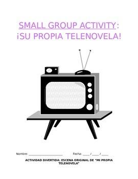Activity Sp3, Sp4, Sp5 - Propia Telenovela: Groups Write Funny Telenovela Scene