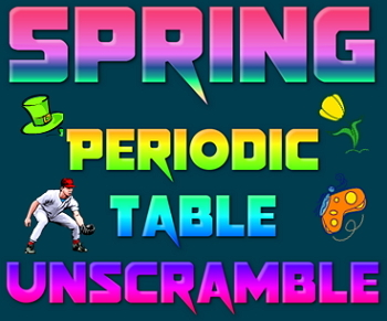 Activity: Spring Periodic Table unscramble