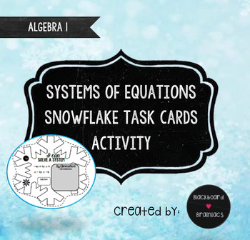 Activity Systems of Equations Snowflake Task Cards Winter TEKS A.5C A.3F
