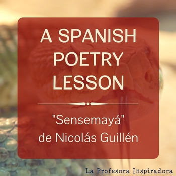 "Cultural Activity on ""Sensemaya"" by Nicolás Guillén: A Spanish Poetry Lesson"