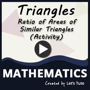 Activity video - Ratios Of Areas Of Similar Triangles   Triangle