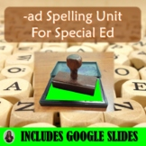 Ad Spelling Unit for Special Education with Lesson Plans