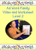 Ad Word Family:Video and Worksheet, Level 2