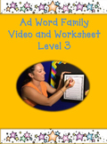 Ad Word Family: Video and Worksheet, Level 3