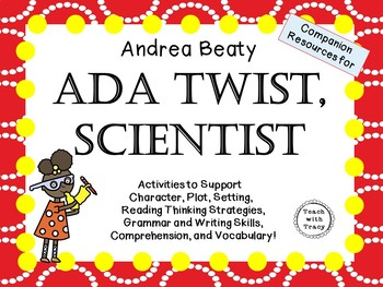 Ada Twist, Scientist by Andrea Beaty:   A Complete Literat
