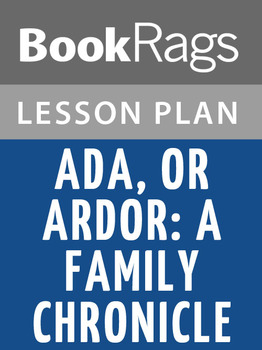 Ada; or, Ardor: A Family Chronicle Lesson Plans