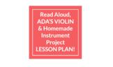 Ada's Violin Read Aloud & DIY Instrument Project BUNDLE PACKAGE