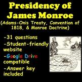 James Monroe's Presidency Webquest (Monroe Doctrine)