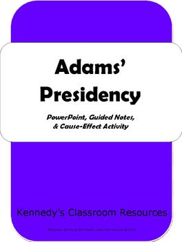 Adams' Presidency - PowerPoint, Aligned Guided Notes, and