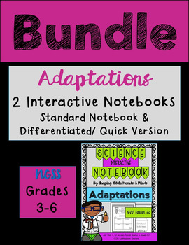 Adaptations BUNDLE Standard & Differentiated/Quick Version- Science Notebook