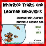 Inherited Traits & Learned Behaviors: Complete Lesson Set