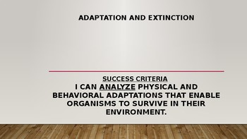 Adaptations and Extinctions