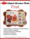 Adapted Adventure Books! - Fruit