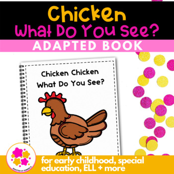 Chicken Chicken What Do You See?: Adapted Book for Special Education