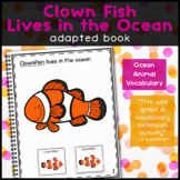Clown Fish Lives in the Ocean: Adapted Book for Special Education