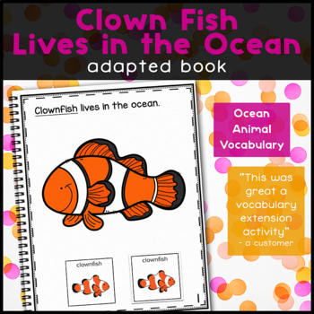 Clown Fish Lives in the Ocean: Adapted Book for Students with Autism