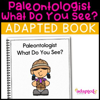 Dinosaur, Dinosaur What Do You See?: Adapted Book for Students with Autism