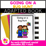 Going On a Bug Hunt: Adapted Book for Early Childhood Spec