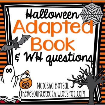 """Adapted Book """"Halloween"""" with WH Questions (for special ed"""