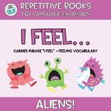 """Adapted Book """"I Feel"""" + Emotion Vocabulary Language Therapy Counseling ALIENS!!!"""