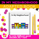 In My Neighborhood: Adapted Book for Students with Autism & Special Needs