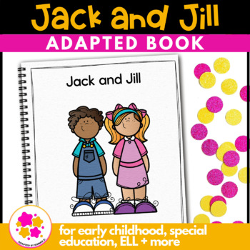 Jack and Jill: Adapted Book for Early Childhood Special Education