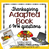 "Adapted Book ""Thanksgiving"" with WH Questions"