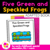 Five Green and Speckled Frogs: Adapted Book for Students with Autism