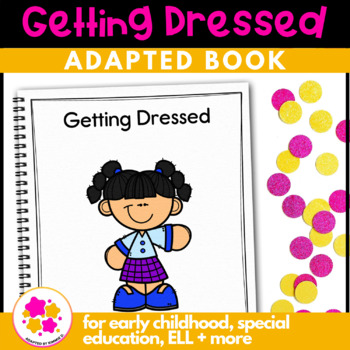 Getting Dressed: Adapted Book for Early Childhood Special Education
