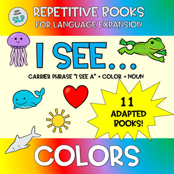 Adapted Books I See + Color + Noun Vocabulary Adjectives Speech Language Therapy