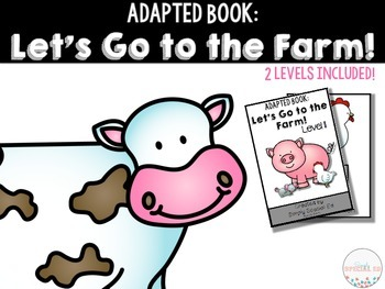Adapted Comprehension Book: Let's Go to the Farm!