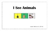 Adapted Core Word Book: I See Animals