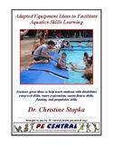Adapted Equipment Ideas to Facilitate Aquatics Skills Learning
