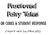 Adapted / Fractured Fairy Tales QR Codes - Lucy Calkins- What's Changed & Why?