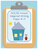 Adapted Handwriting Paper #1-4 with HOUSE-mouse Visuals