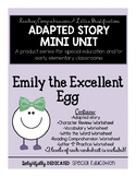 Adapted Reading- Emily the Excellent Egg, UPDATED 1/13/17