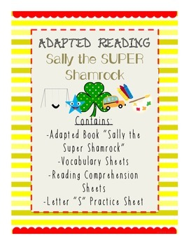 Adapted Reading-Sally the Super Shamrock, an adapted book with worksheets