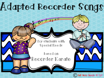 Adapted Recorder Songs to Supplement Recorder Karate