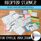 Adapted Science Year Long Curriculum (growing) Bundle