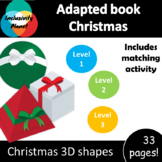 Christmas 3D shapes ADAPTED BOOK (level 1, level 2 and level 3) & activity