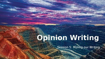 Adapted from Lucy Calkins Opinion 4th Grade Unit 2 - Session 5 - Mine our...